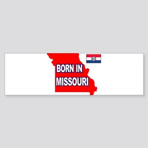 MISSOURI BORN Bumper Sticker