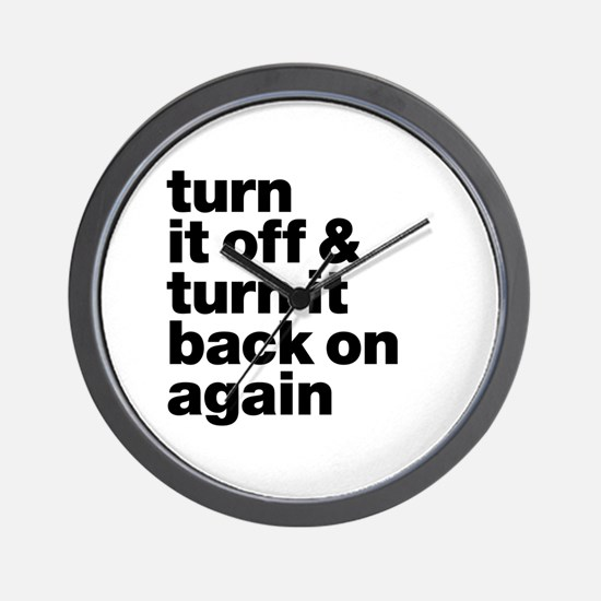 Turn it off & turn it back on again - d Wall Clock