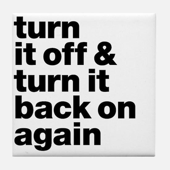 Turn it off & turn it back on again - Tile Coaster