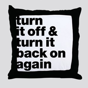 Turn it off & turn it back on again - Throw Pillow