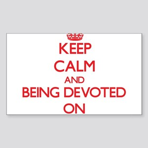 Keep Calm and Being Devoted ON Sticker