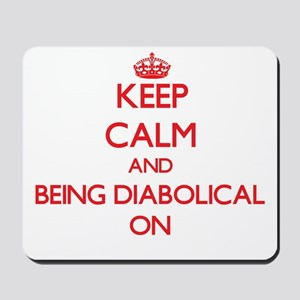 Keep Calm and Being Diabolical ON Mousepad