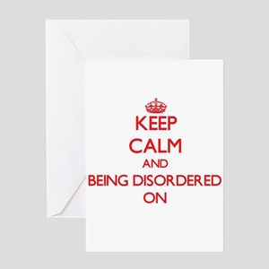 Keep Calm and Being Disordered ON Greeting Cards
