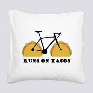 Runs On Tacos Square Canvas Pillow