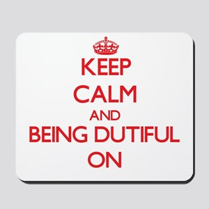 Keep Calm and Being Dutiful ON Mousepad