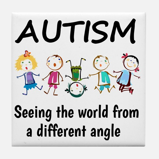 Autism...seeing the world from a diff Tile Coaster