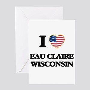 I love Eau Claire Wisconsin Greeting Cards