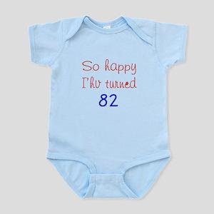 So Happy I'hv Turned 82 Baby Light Bodysuit