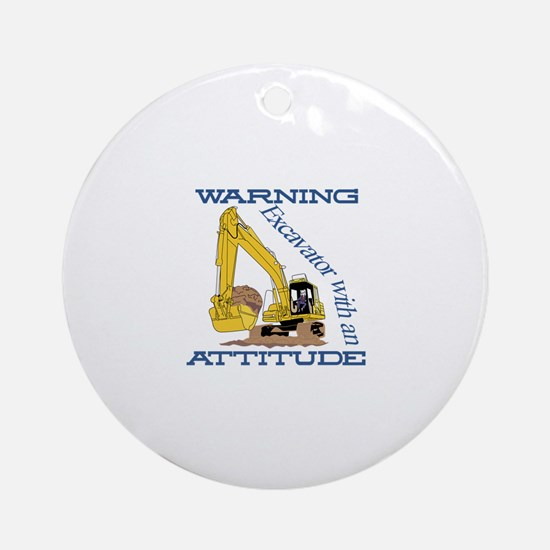Warning Excavator With An Attitude Ornament (Round