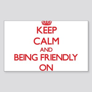 Keep Calm and Being Friendly ON Sticker