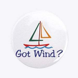 Got Wind? Button