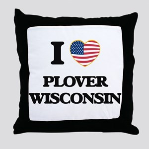 I love Plover Wisconsin Throw Pillow