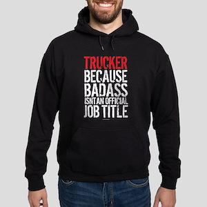 Trucker Badass Job Title Hoodie (dark)