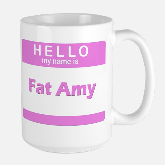Hello my is Fat Amy Large Mug