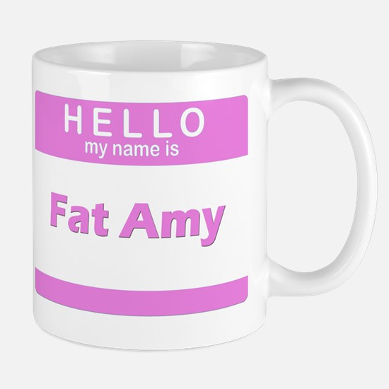 Hello my is Fat Amy Mug