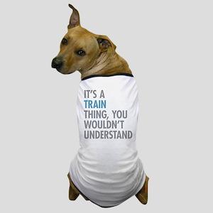 Train Thing Dog T-Shirt