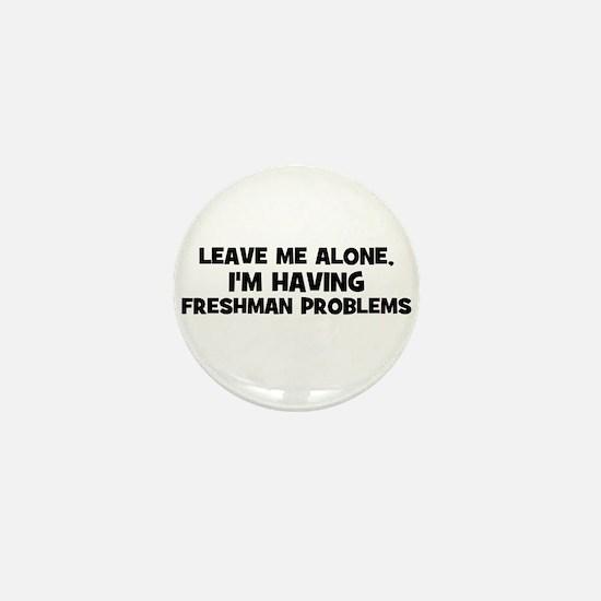 Leave Me Alone, I'm Having fr Mini Button