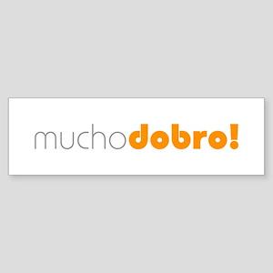 (M) Mucho Dobro! Bumper Sticker