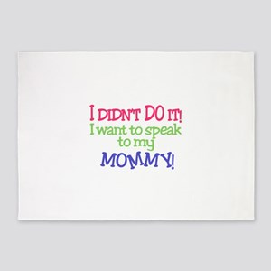 I Didnt Do It!MOMMY! 5'x7'Area Rug