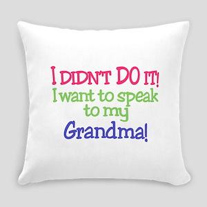 I Didnt Do It!Grandma! Everyday Pillow