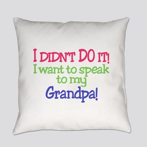 I Didnt Do It!Granpa! Everyday Pillow