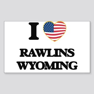 I love Rawlins Wyoming Sticker