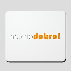 (R) Mucho Dobro! Mousepad