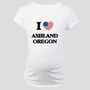 I love Ashland Oregon Maternity T-Shirt
