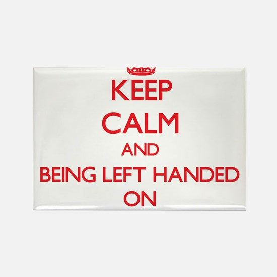 Keep Calm and Being Left Handed ON Magnets