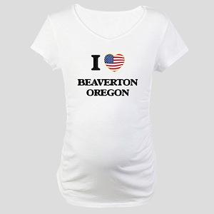 I love Beaverton Oregon Maternity T-Shirt