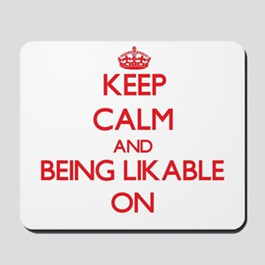 Keep Calm and Being Likable ON Mousepad