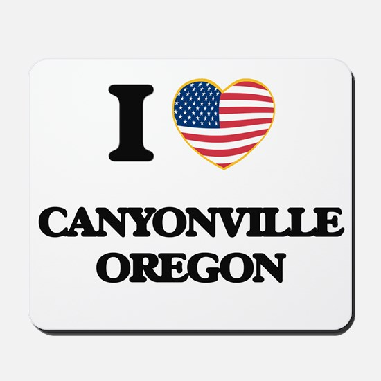 I love Canyonville Oregon Mousepad