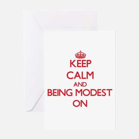 Keep Calm and Being Modest ON Greeting Cards