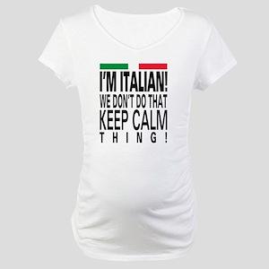 I'm Italian! Maternity T-Shirt