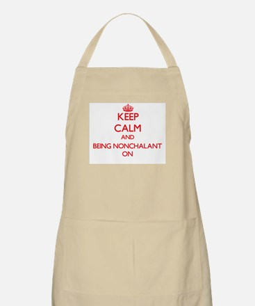 Keep Calm and Being Nonchalant ON Apron