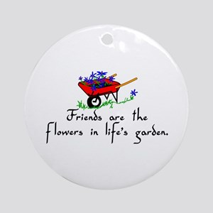 Friends Are Flowers Ornament (Round)