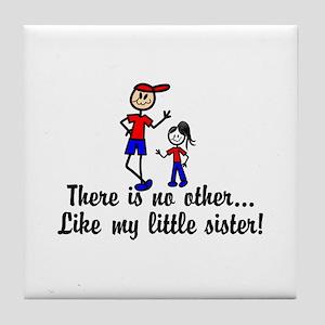 Like My Little Sister Tile Coaster