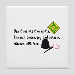Lives Are Quilts Tile Coaster