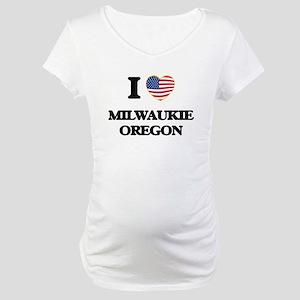 I love Milwaukie Oregon Maternity T-Shirt