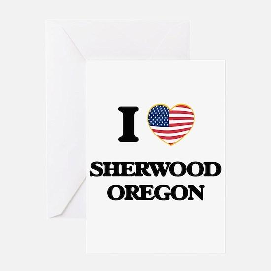 I love Sherwood Oregon Greeting Cards