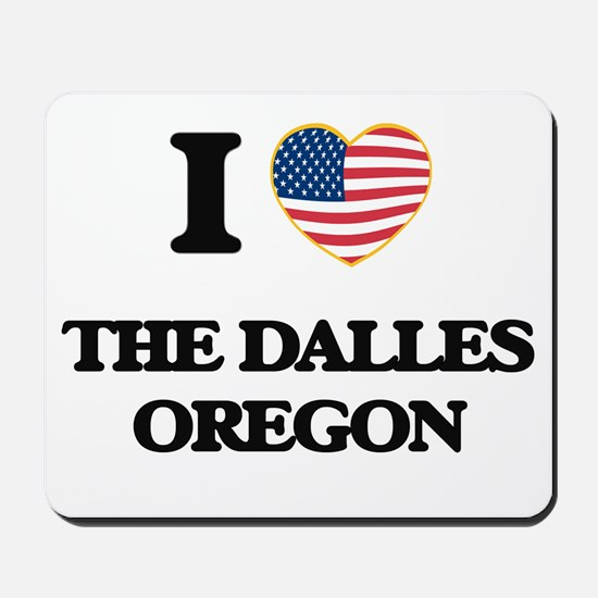 I love The Dalles Oregon Mousepad