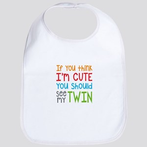 If You Think I'm Cute Twin Bib