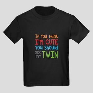If You Think I'm Cute Twin T-Shirt
