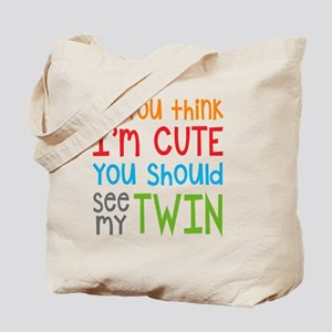 If You Think I'm Cute Twin Tote Bag