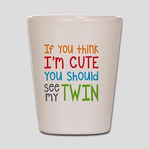 If You Think I'm Cute Twin Shot Glass
