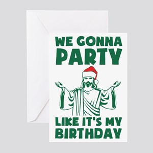 Ugly christmas greeting cards cafepress we gonna party like it39s my birthday t bookmarktalkfo Images