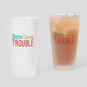 Here Comes Trouble Drinking Glass