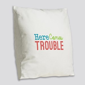 Here Comes Trouble Burlap Throw Pillow
