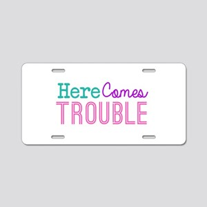 Here Comes Trouble Girls Aluminum License Plate