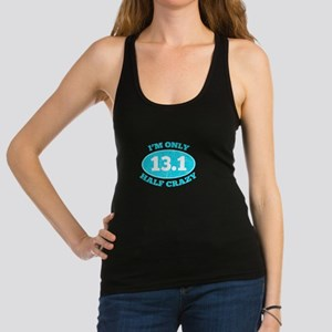 I'm Only Half Crazy Racerback Tank Top